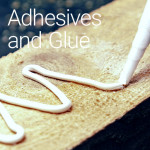 Adhesives and Glue